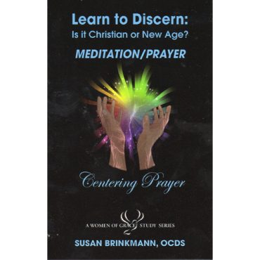 Learn to Discern: MEDITATION/PRAYER Centering Prayer