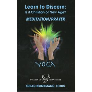 Learn to Discern: Mediation-Prayer / Yoga